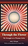 Chicago, Judy: Through the Flower: My Struggle As a Woman Artist