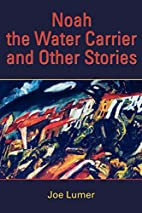 Noah the Water Carrier and Other Stories by…