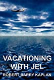 Kaplan, Robert: Vacationing with Jel