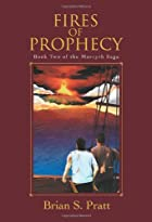 Fires of Prophecy by Brian S. Pratt