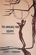 The Hanging Man Dreams by David C Hightower