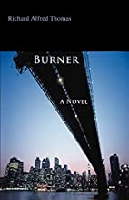 Burner: A Novel by Richard Thomas