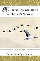 An Irregular Girlhood In Hitler's Shadow: A…