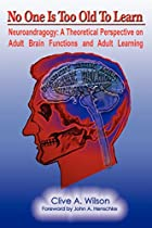 No One Is Too Old To Learn: Neuroandragogy:…