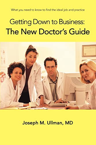 getting-down-to-business-the-new-doctors-guide-what-you-need-to-know-to-find-the-ideal-job-and-practice