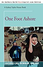 One Foot Ashore by Jacqueline Dembar Greene