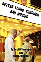 Better Living Through Bad Movies by Scott…