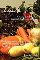 Healthful Eating: A Cookbook for Those with…