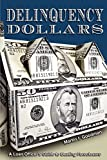 Goodman, Martin: Delinquency Dollars: A Loan Officer's Guide to Beating Foreclosure