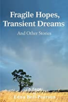 Fragile Hopes, Transient Dreams: And Other…