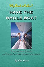 Have The Whole Boat: The Insider's Guide to…