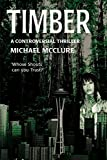McClure, Michael: Timber: A Controversial Thriller