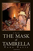 The Mask of Tamirella by Dana Davis