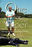 Cook, Richard: One for the Yipper: Memoirs and Musings of a Weekend Golfer