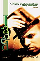 Jaded by Kevin E Taylor