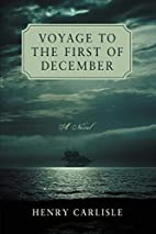 Voyage to the First of December by Henry…