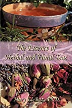 The Essence of Herbal and Floral Teas by…
