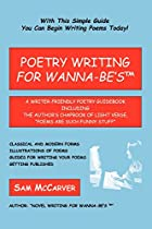 Poetry Writing For Wanna-Be's: A…