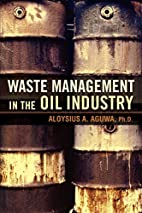 Waste Management in the Oil Industry by…