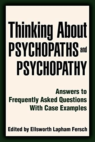 thinking-about-psychopaths-and-psychopathy-answers-to-frequently-asked-questions-with-case-examples