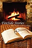 Donahue, Bill: FireSide Stories: The World of Storytelling
