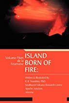 Island Born of Fire: Volcano Piton de la…