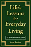 Sanders: Life's Lessons for Everyday Living: 31 Days to a Personal Turn Around