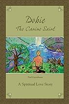Dobie, The Canine Saint by Paul Greenbaum