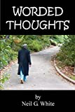 White, Neil: Worded Thoughts