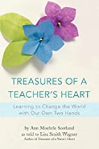 Treasures of a Teacher's Heart: Learning to…