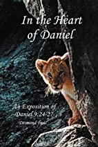 In the Heart of Daniel: An Exposition of…
