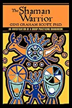 The Shaman Warrior: An Investigation of a…
