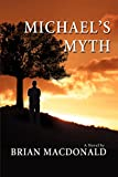 MacDonald, Brian: Michael's Myth