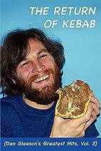 The Return Of Kebab: (Dan Gleason's Greatest…