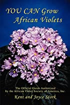 You Can Grow African Violets: The Official…