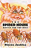 Jenkins, Steven: The Spider House: Battle For The Wall
