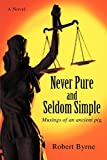 Byrne, Robert: Never Pure and Seldom Simple: Musings of an ancient pig.