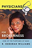 WILLIAMS, R.: Physicians for Brokenness: One of the Purposes of Man