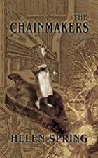 The Chainmakers by Helen Spring