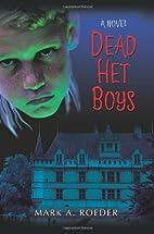 Dead Het Boys by Mark Roeder