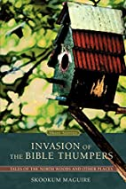 Invasion of the Bible Thumpers: Tales of the…