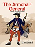 Hill, K.: The Armchair General: Wargames with Historical Miniatures