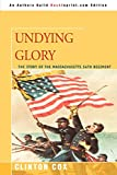 Cox, Clinton: Undying Glory: The Story of the Massachusetts 54th Regiment