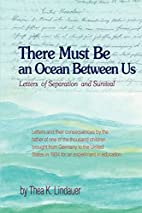 There Must Be an Ocean Between Us: Letters…