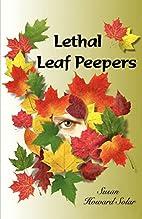 Lethal Leaf Peepers by Susan Solar