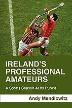 Ireland's Professional Amateurs: A Sports…