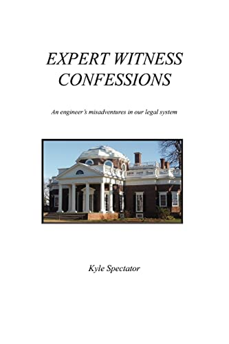 expert-witness-confessions-an-engineers-misadventures-in-our-legal-system
