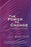 Smith, Betty: The Power to Change: The Shadow Side of Idealism
