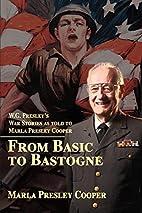 From Basic to Bastogne: W.G. Presley's War…