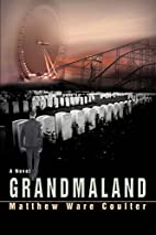 Grandmaland by Matthew Coulter